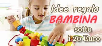 Idee regalo bambina